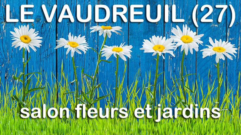 SALON FLEURS ET JARDINS LE VAUDREUIL : J-6