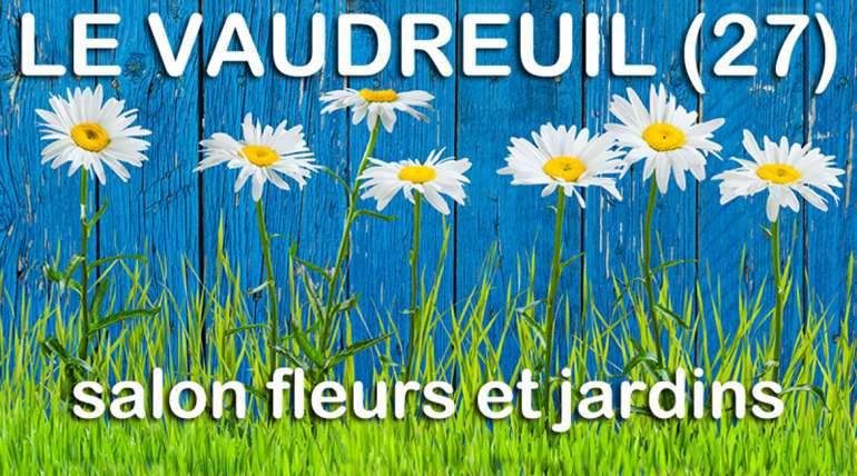 SALON FLEURS ET JARDINS LE VAUDREUIL du 26 au 28 Avril